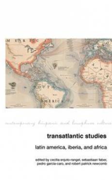 Transatlantic Studies Latin America, Iberia, and Africa